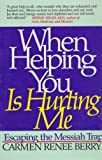 When Helping You Is Hurting Me, Berry, Carmen Renee, 0062500503