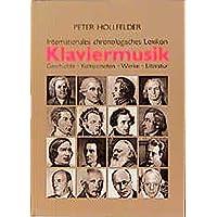 Klaviermusik: Geschichte, Komponisten, Werke, Literatur