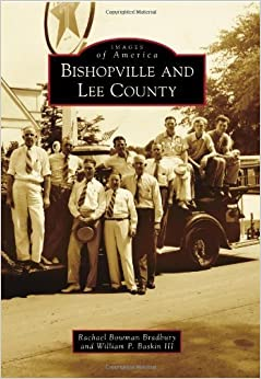 Book Bishopville and Lee County (Images of America) by Rachael Bowman Bradbury (2010-09-22)