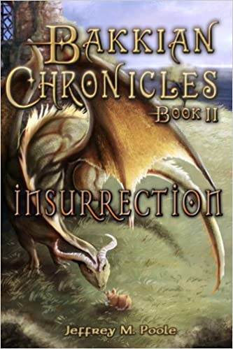Bakkian Chronicles, Book II - Insurrection: Jeffrey M. Poole ...