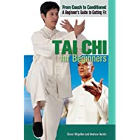 Tai Chi for Beginners (From Couch to Conditioned: A Beginner's Guide to Getting Fit)