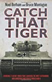 Catch That Tiger, Noel Botham and Bruce Montague, 1857826604
