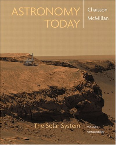 Astronomy Today Vol 1: The Solar System (6th Edition)