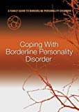If Only We Had Known: A Family Guide to Borderline Personality Disorder (Program 5 - Coping with Borderline Personality Disorder)