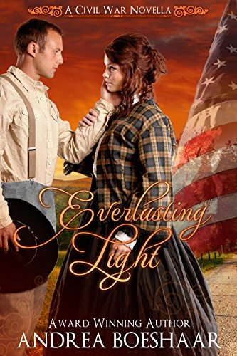 Everlasting Light - A Civil War Romance Novella by [Boeshaar, Andrea]