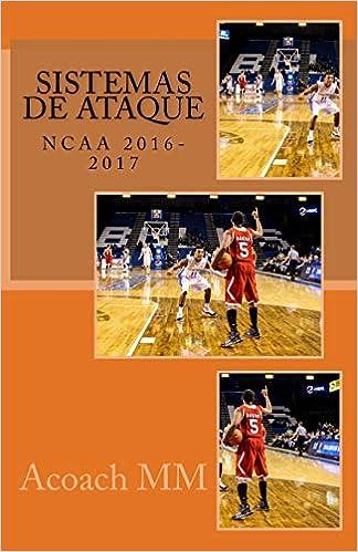 Baloncesto NCAA. Sistemas de ataque.: 2016-2017: Amazon.es: Acoach ...