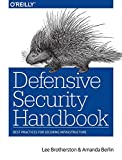 Defensive Security Handbook: Best Practices for