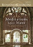 Meditations Before Mass, Romano Guardini, 0870612859