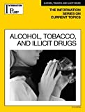 Alcohol, Tobacco and Illicit Drugs, , 156995786X