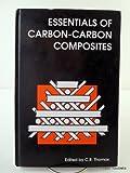 Essentials of Carbon-Carbon Composites, , 0851868045