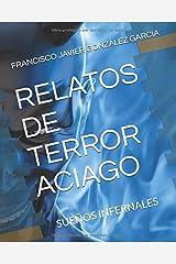 RELATOS DE TERROR ACIAGO: SUEÑOS INFERNALES (Spanish Edition)