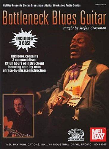 Bottleneck Blues Guitar (Mel Bay Presents Stefan Grossman's Guitar Workshop Audio Series) Blues Guitar Workshop