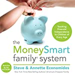 The MoneySmart Family System: Teaching Financial Independence to Children of Every Age | Steve Economides,Annette Economides