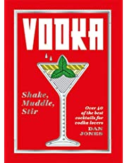 Vodka: Shake, Muddle, Stir: Over 40 of the Best Cocktails for Vodka Lovers