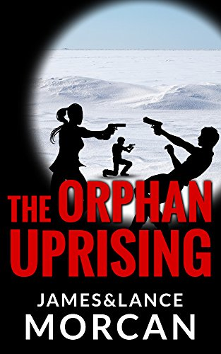 The Orphan Uprising (The Orphan Trilogy Book 3) by [Morcan, James, Morcan, Lance]