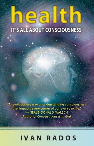 Health: It's All About Consciousness
