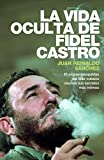 img - for La vida oculta de Fidel Castro (Spanish Edition) book / textbook / text book