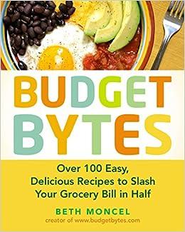 Budget Bytes: Over 100 Easy, Delicious Recipes to Slash Your Grocery Bill in Half: Amazon.es: Beth Moncel: Libros en idiomas extranjeros