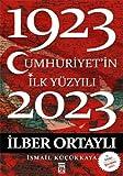 Cumhuriyet'in Ilk Yüzyili: (1923-2023)