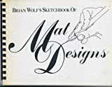 "Brian Wolf's ""Sketchbook of Designs"", Brian Wolf, 0938655302"