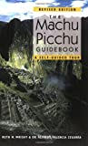 The Machu Picchu Guidebook, Ruth M. Wright and Alfredo Valencia Zegarra, 1555663273
