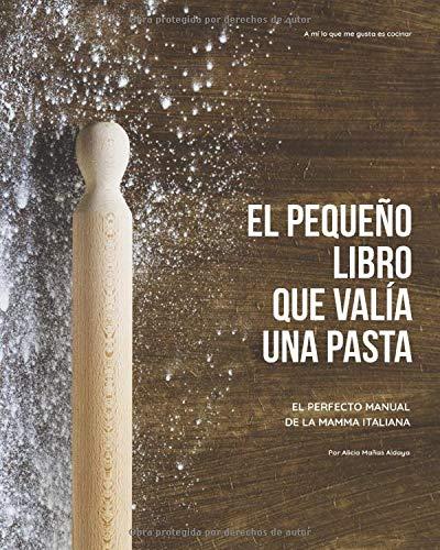 El pequeño libro que valía una pasta: El perfecto manual de la ...