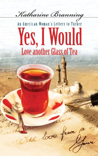 Yes, I Would.: An American Woman's Letters to Turkey