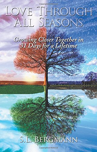 Love through All Seasons: Growing Closer Together in 31 Days for a Lifetime ebook