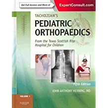 Tachdjian's Pediatric Orthopaedics: From the Texas Scottish Rite Hospital For Children: Expert Consult: Online and Print, 3- Volume Set (2 Volumes in Print, 3rd Volume Online Only), 5E