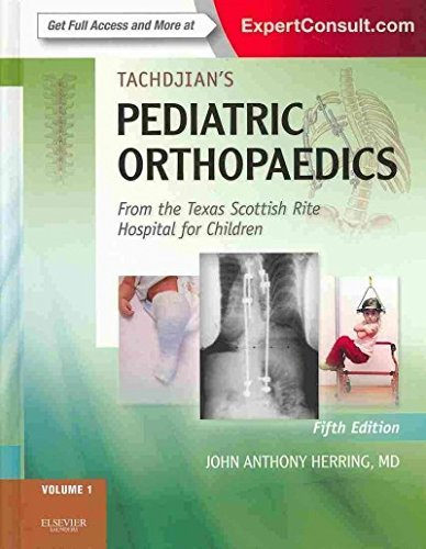 Tachdjians Pediatric Orthopaedics  From The Texas Scottish Rite Hospital For Children  Expert Consult  Online And Print  3  Volume Set  2 Volumes In     Online Only   5E  Pediatric Orthopedics