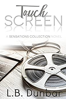 Touch Screen: A Sensations Collection Novel by [Dunbar, L.B.]