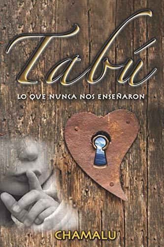 Libro : Tabú Lo Que Nunca Nos Enseñaron  - Chamalú
