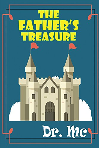 The Father's Treasure: Children's Bed Time Story (Bedtime Stories For Children, Books For Kids, Bedtime Stories For Kids Ages 3-5, Early Readers, Beginner Readers, Short Stories Book 1) ()