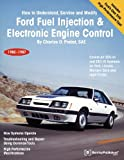ford fuel injection - Ford Fuel Injection & Electronic Engine Control: How to Understand, Service and Modify, 1980-1987