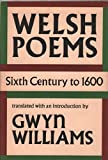 img - for Welsh Poems: Sixth Century to 1600 book / textbook / text book