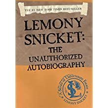 A Series of Unfortunate Events: Lemony Snicket: The Unauthorized Autobiography
