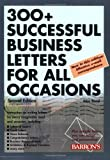 300+ Successful Business Letters for All Occasions (2nd Edition)