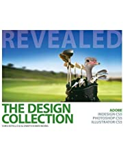 The Design Collection Revealed: Adobe InDesign CS5, Photoshop CS5 and Illustrator CS5 (Adobe Creative Suite) by Chris Botello (2010-08-20)