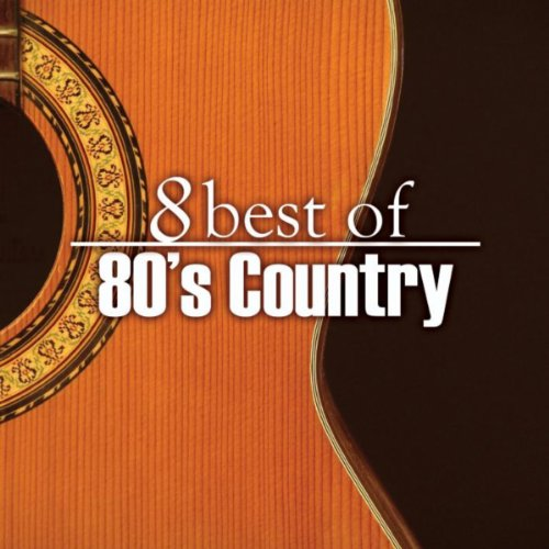 8 Best of 80's Country (Best Country Singers Of The 80s)
