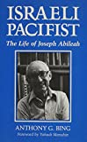 img - for Israeli Pacifist: The Life of Joseph Abileah book / textbook / text book