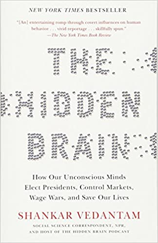 The Hidden Brain: How Our Unconscious Minds Elect Presidents ...