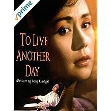 To Live Another Day (Pahiram ng Isang Umaga)