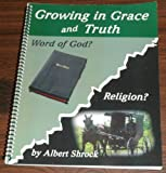 Growing in Grace and Truth, Shrock, Albert, 193359411X