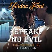Speak No Evil: Brotherhood Trilogy, Book 2 | Jordan Ford