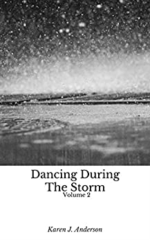 Dancing During The Storm Volume 2 by [Anderson, Karen J]