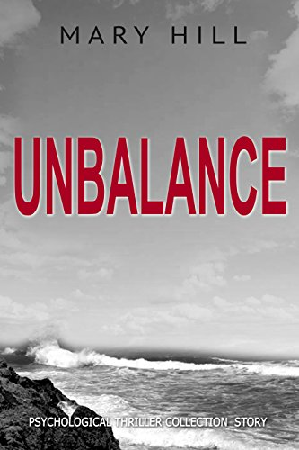 Download for free A Psychological Mystery and Suspense Thriller Collection: Unbalance