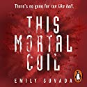 This Mortal Coil Audiobook by Emily Suvada Narrated by Skye Bennett