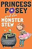 Princess Posey and the Monster Stew (Princess Posey, First Grader)