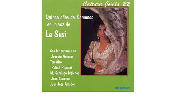 Cultura Jonda XXII. Quince años de flamenco en la voz de La Susi ...