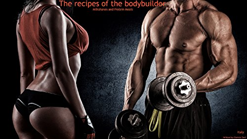 (The recipes of the bodybuilder: Milkshakes and Protein Meals )